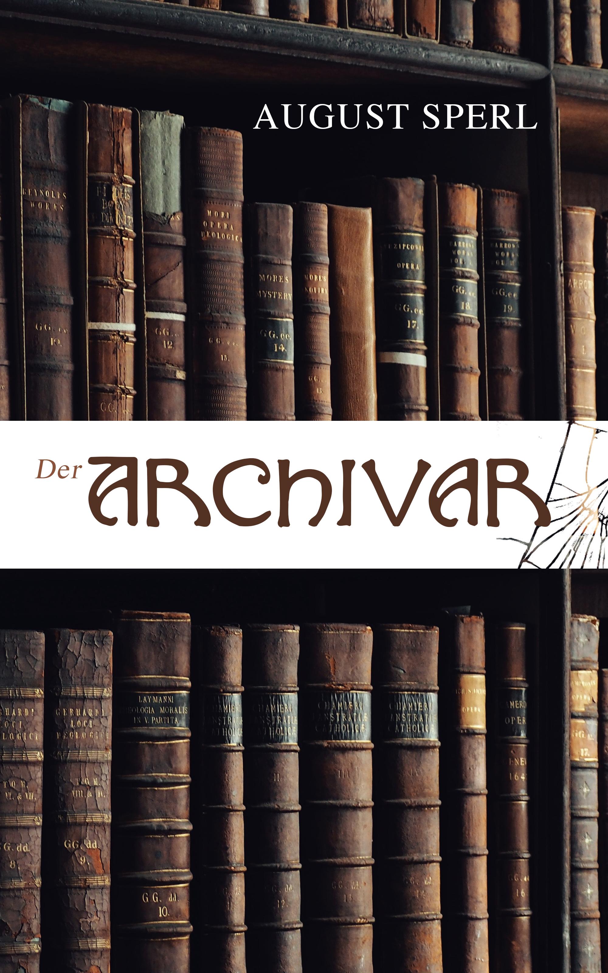 August Sperl Der Archivar