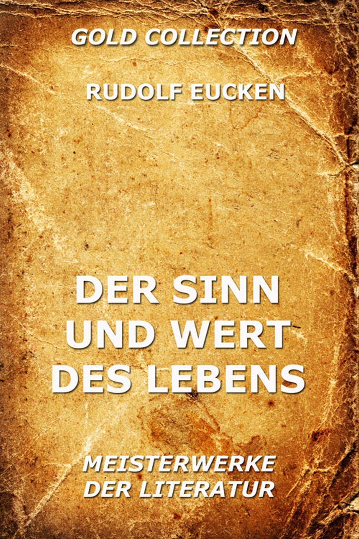 Rudolf Eucken Der Sinn und Wert des Lebens august neander denkwurdigkeiten aus der geschichte des christentums und des christlichen lebens volumes 2 3 german edition