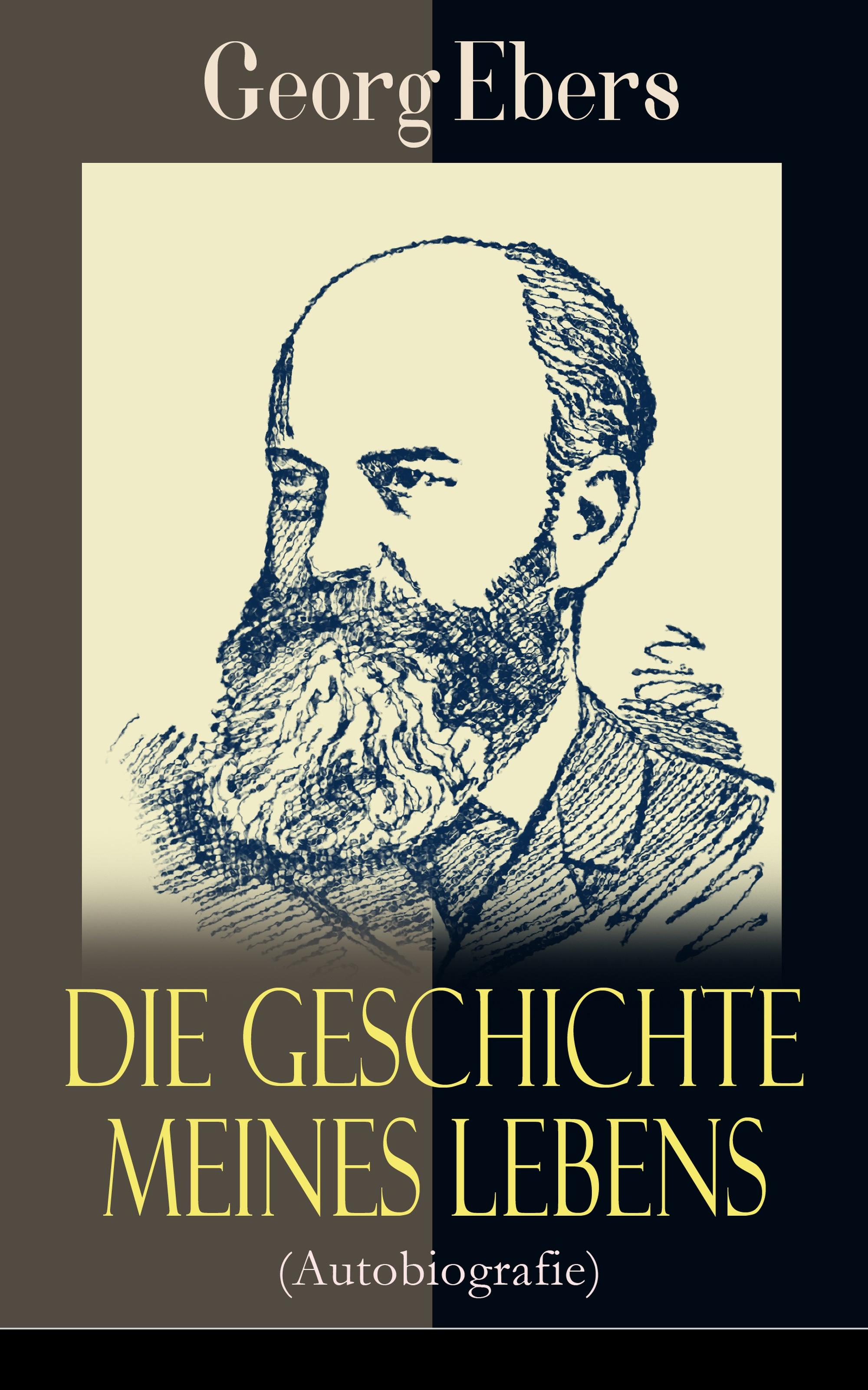Georg Ebers Die Geschichte meines Lebens (Autobiografie) georg ebers antike portraits die hellenistischen bildnisse aus dem fajjum