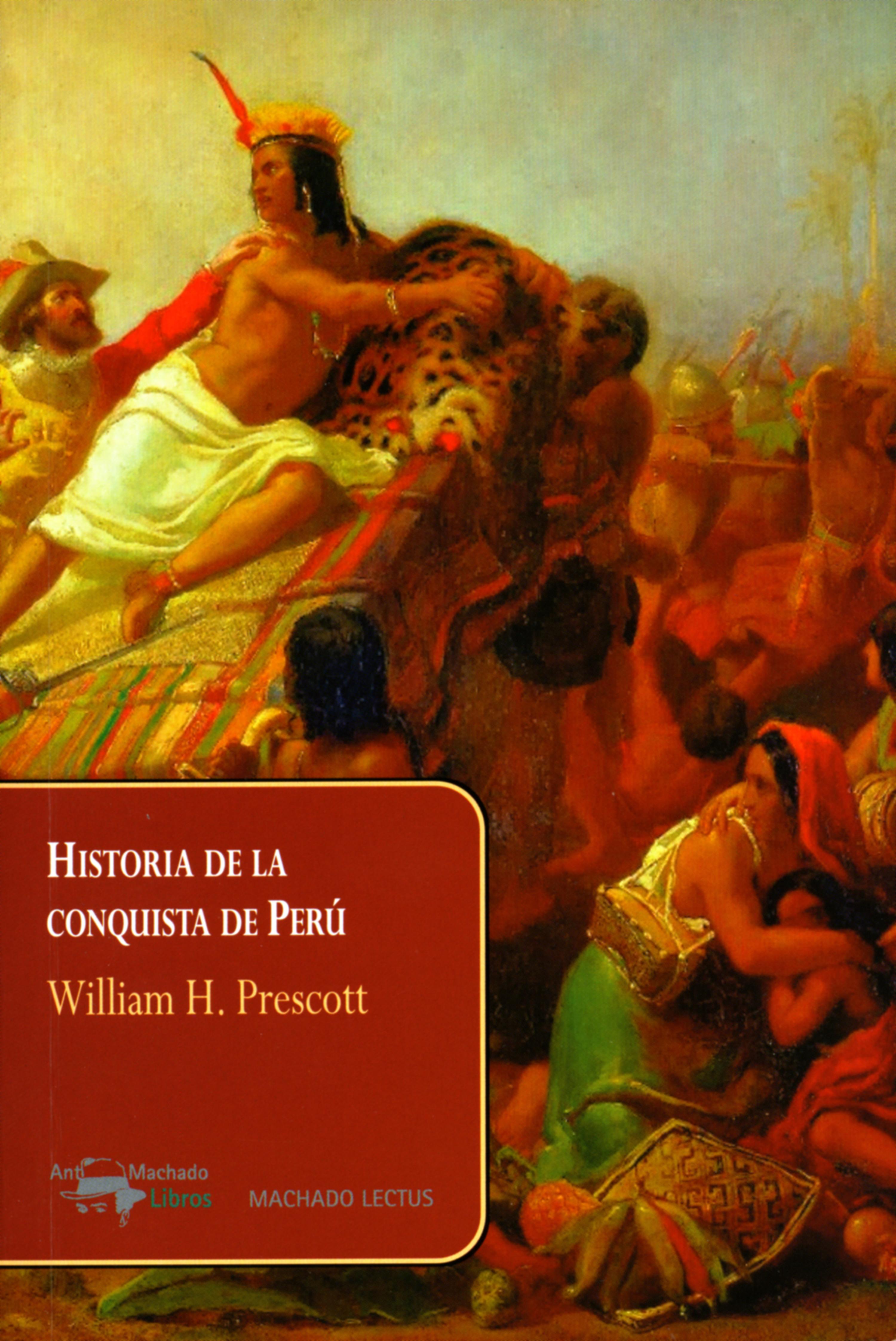 William H. Prescott Historia de la conquista de Perú