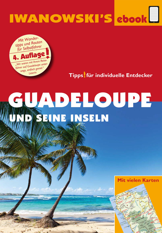 Stefan Sedlmair Guadeloupe und seine Inseln - Reiseführer von Iwanowski stefan blank sri lanka reiseführer von iwanowski