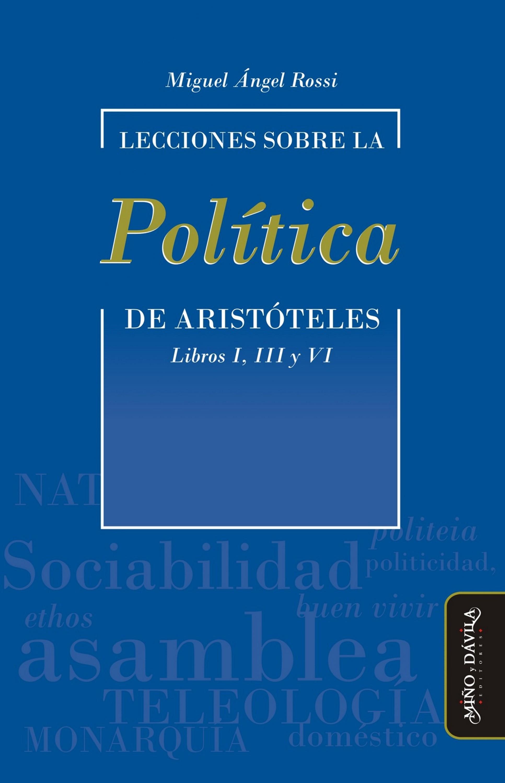 Miguel Ángel Rossi Lecciones sobre la Política de Aristóteles
