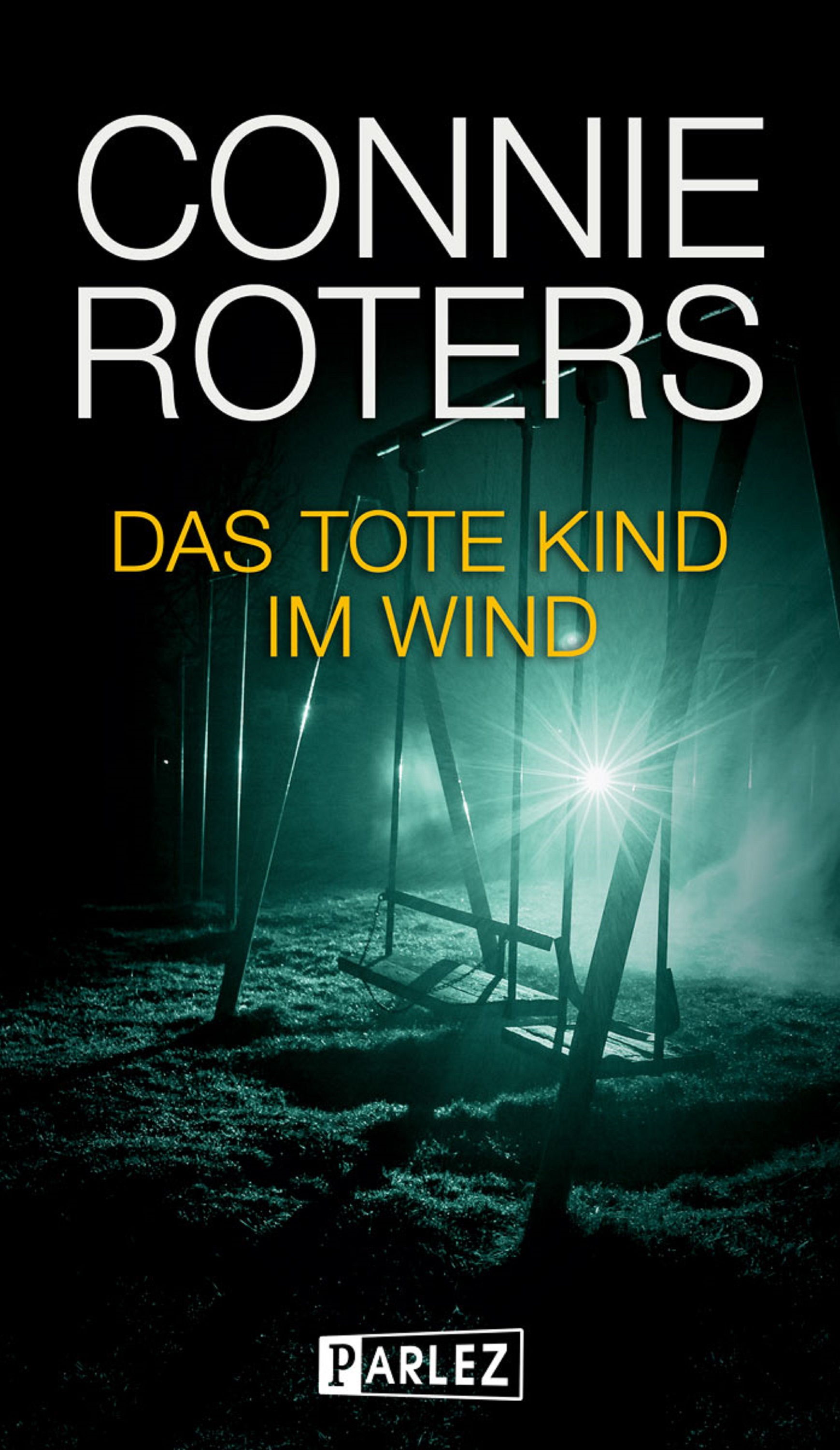 Connie Roters Das tote Kind im Wind