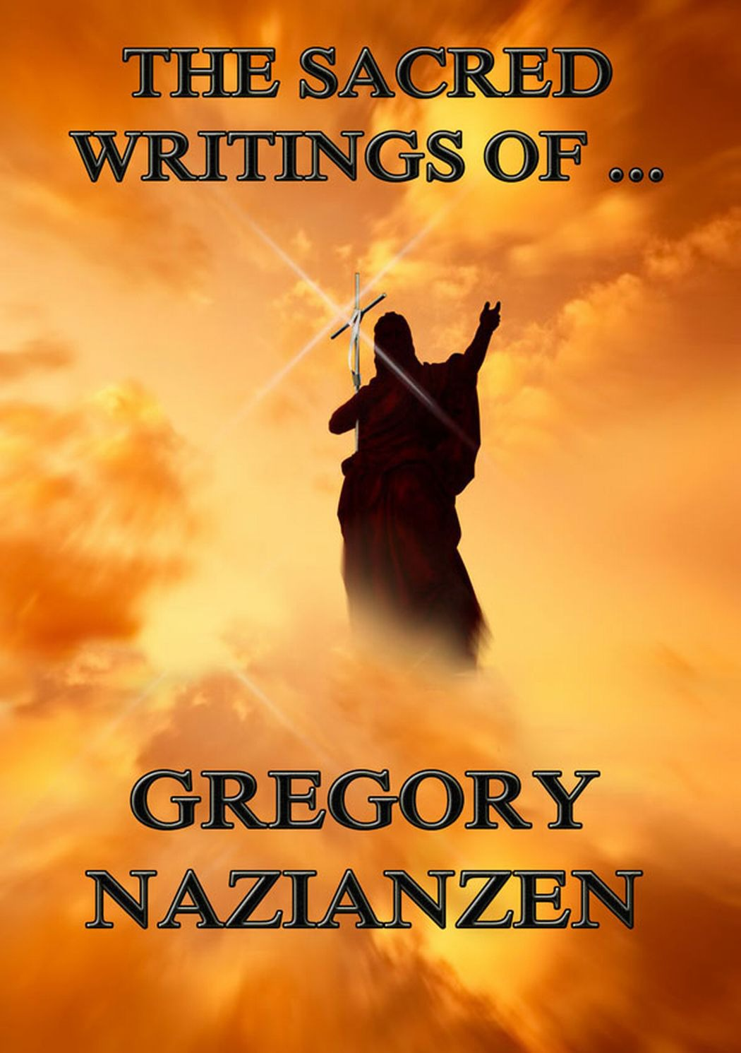 Gregory Nazianzen The Sacred Writings of Gregory Nazianzen the incredible transformation of gregory todd
