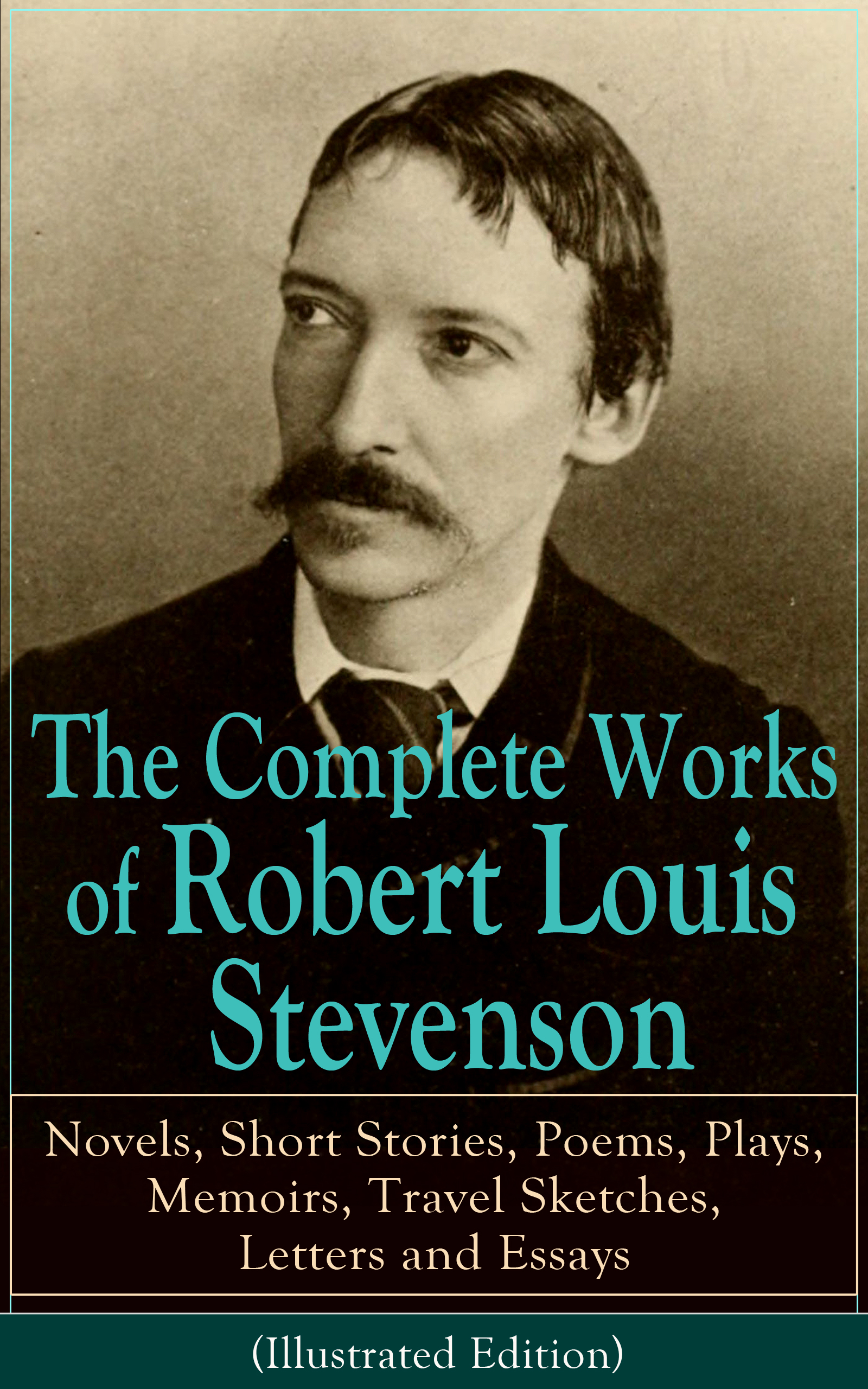 Robert Louis Stevenson The Complete Works of Robert Louis Stevenson: Novels, Short Stories, Poems, Plays, Memoirs, Travel Sketches, Letters and Essays (Illustrated Edition) stevenson robert louis an inland voyage and travels with a donkey