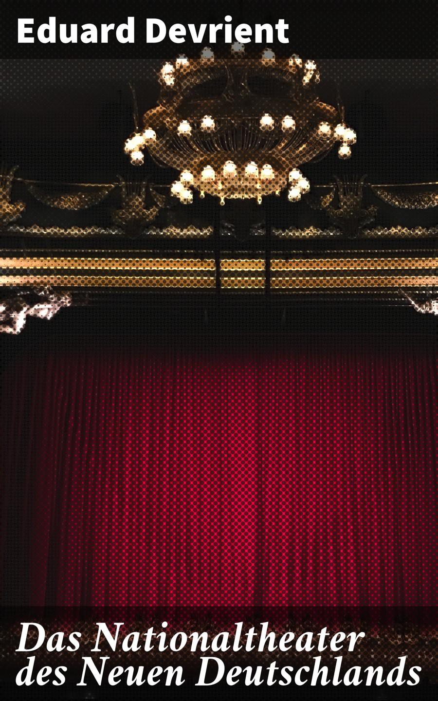 Devrient Eduard Das Nationaltheater des Neuen Deutschlands