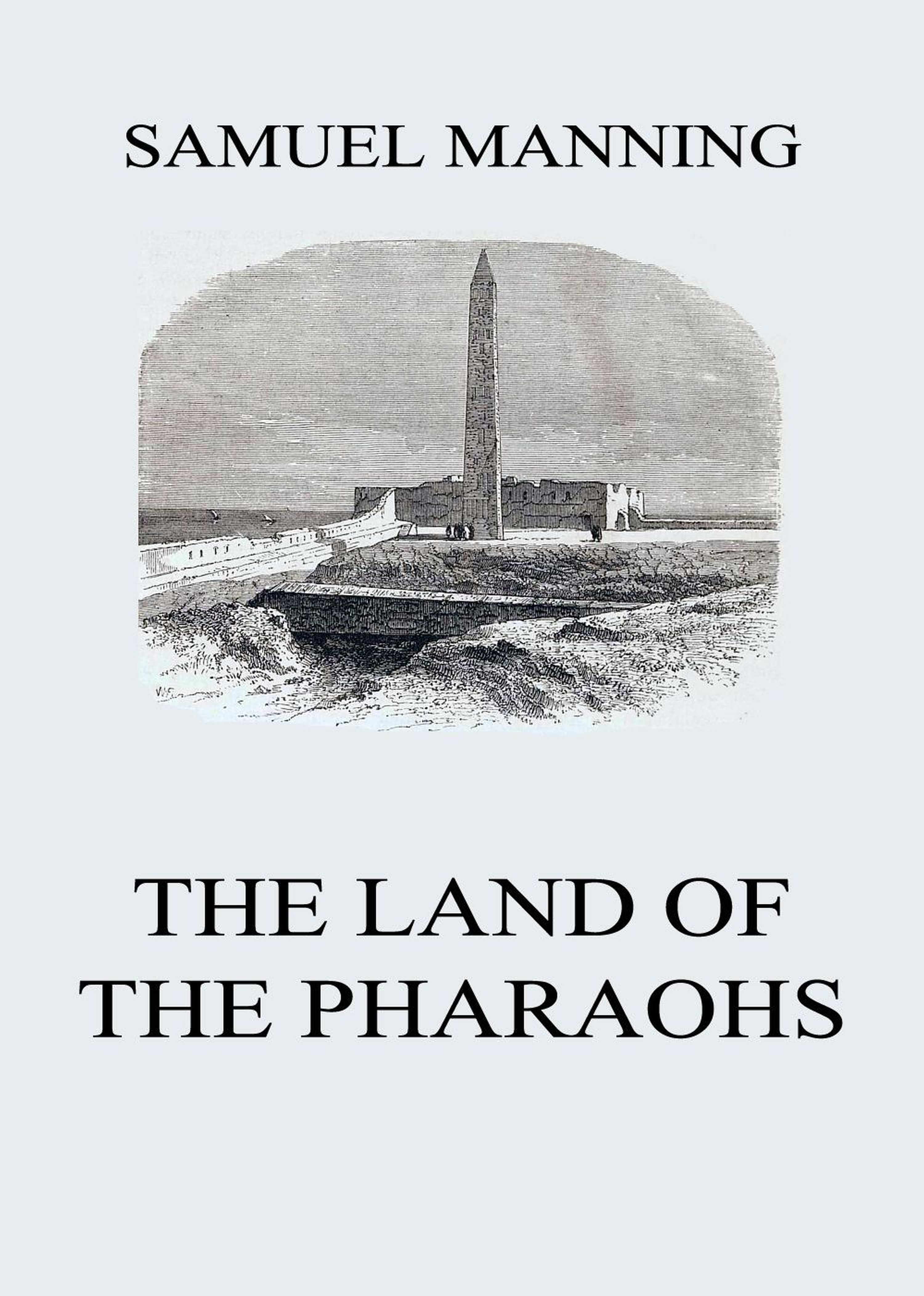 Manning Samuel The Land of the Pharaohs tunisia the land of handcraft tunesien das land des kunsthandwerks