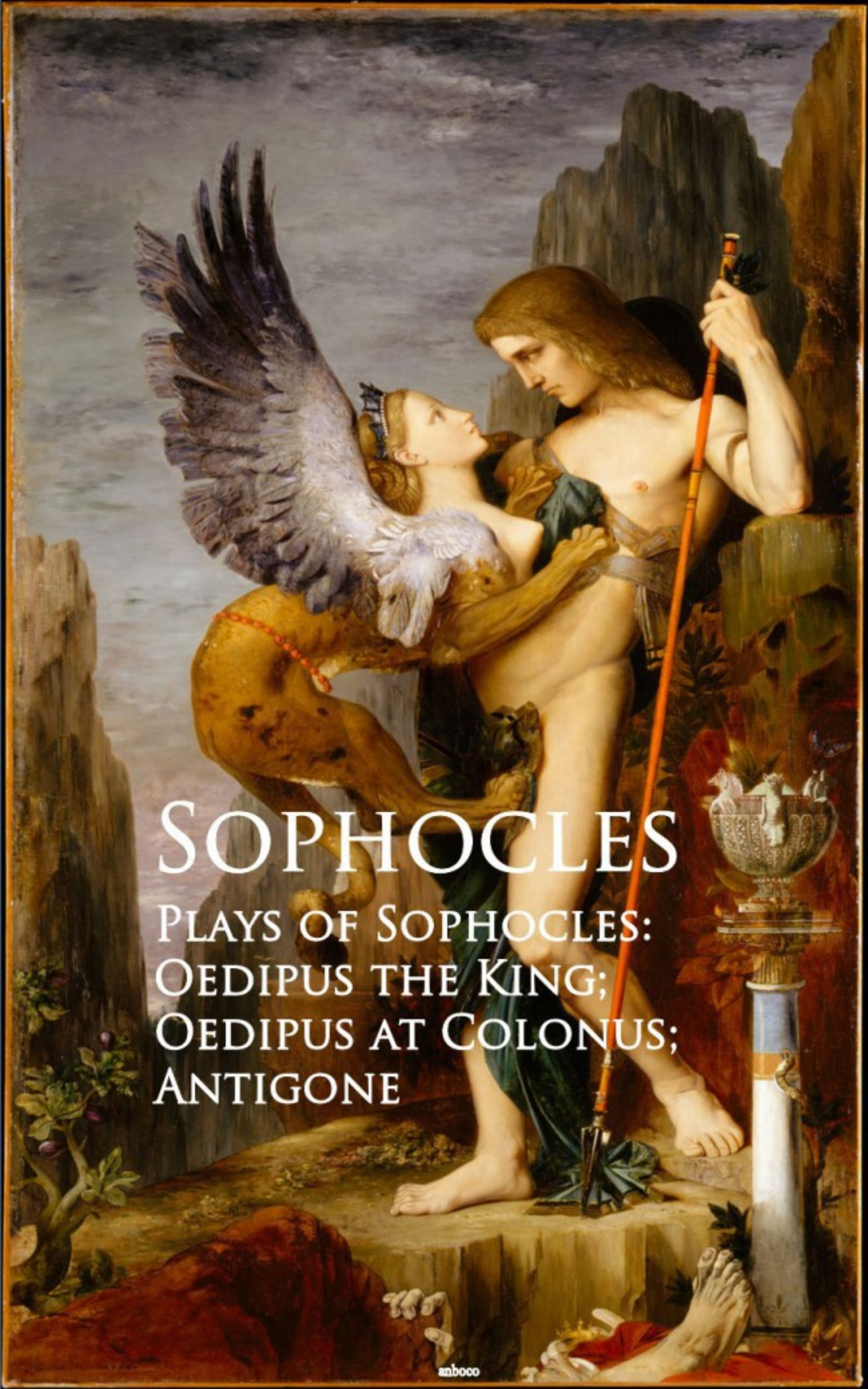 Sophocles Plays of Sophocles: Oedipus the King; Oedipus at Colonus; Antigone софокл the oedipus legacy