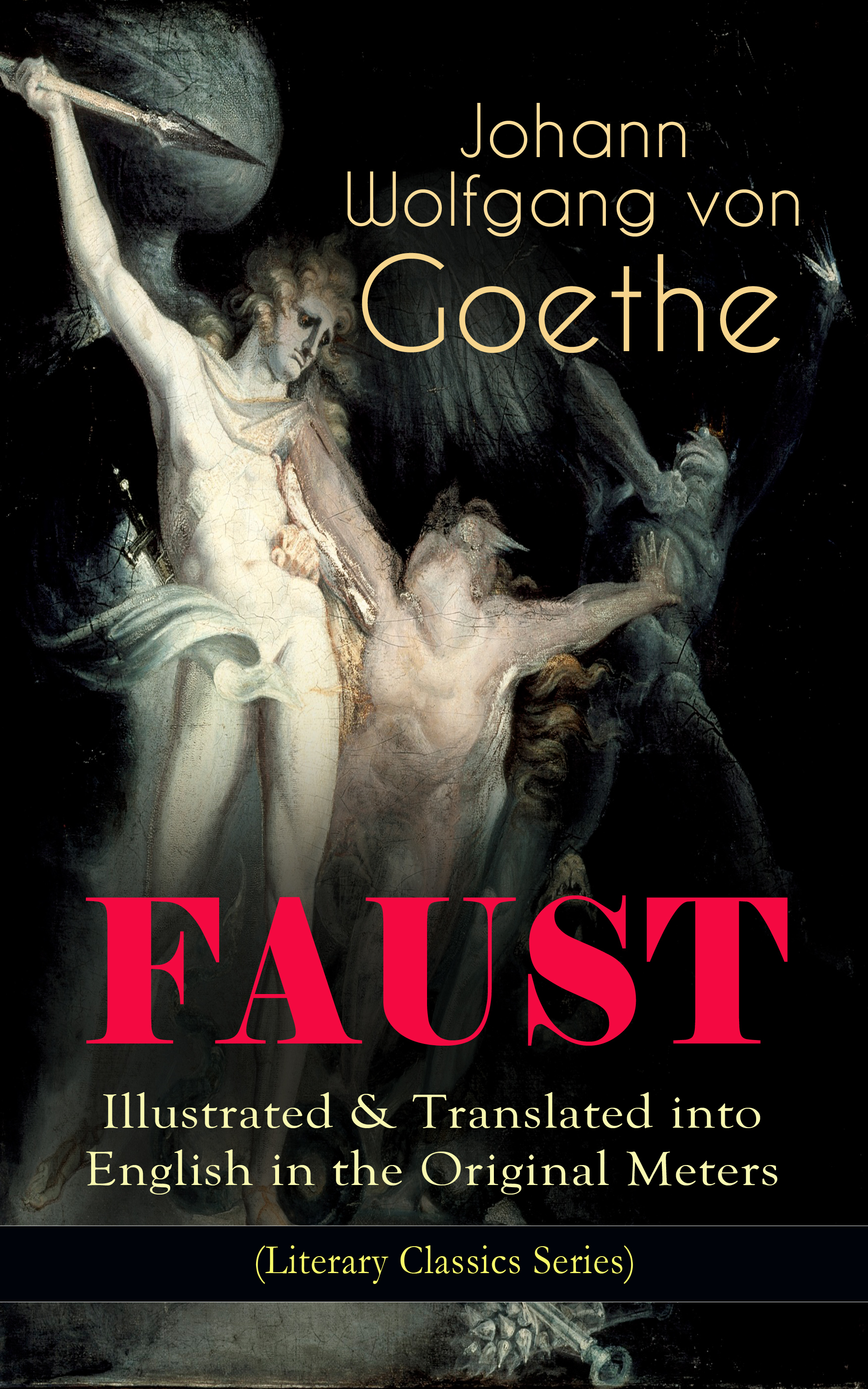 FAUST - Illustrated & Translated into English in the Original Meters (Literary Classics Series)