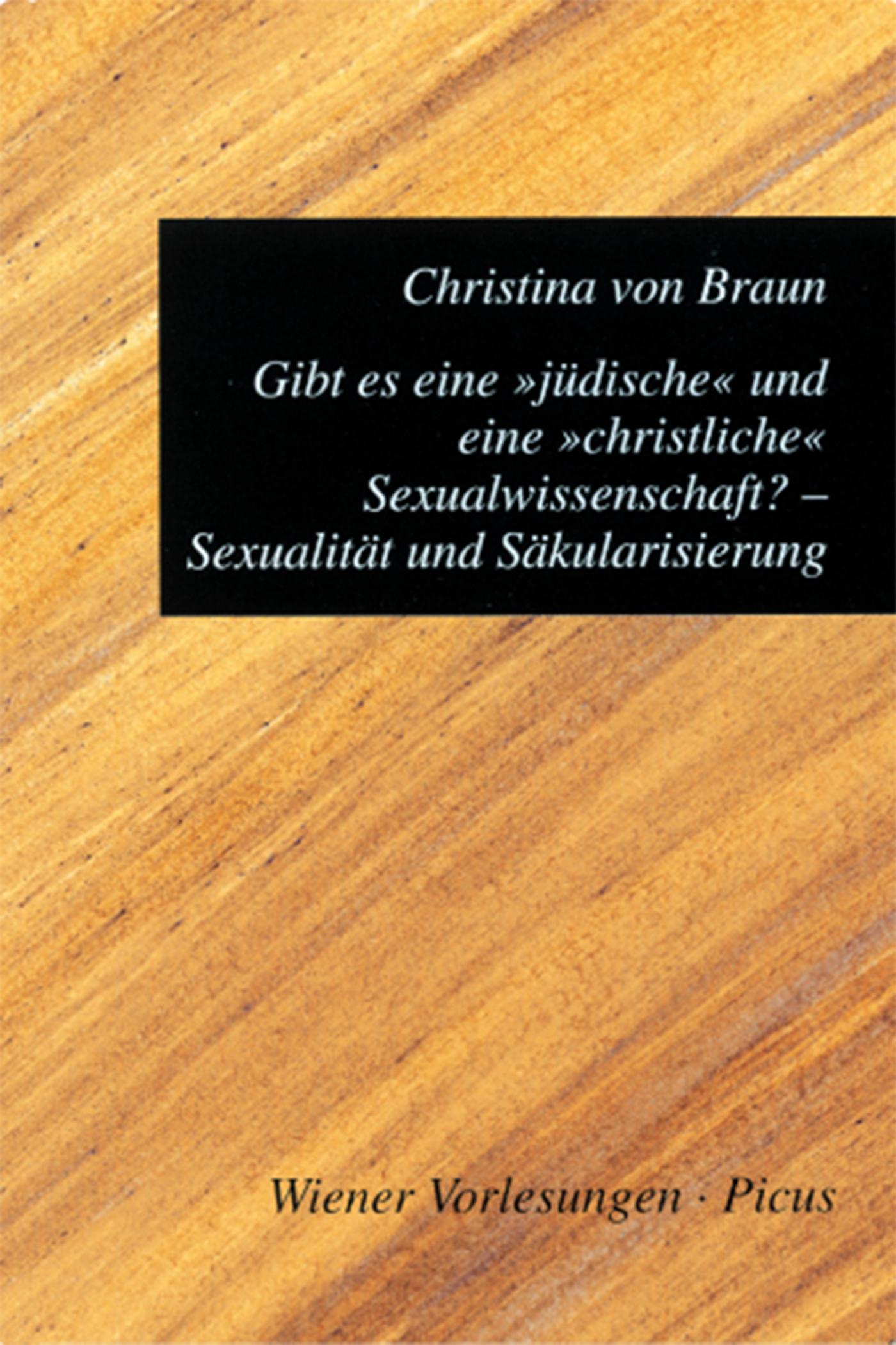Christina von Braun Gibt es eine jüdische und eine christliche Sexualwissenschaft? Sexualität und Säkularisierung arthur fränkel sokrates und kleon bei aristophanes eine litterarhistorische studie german edition