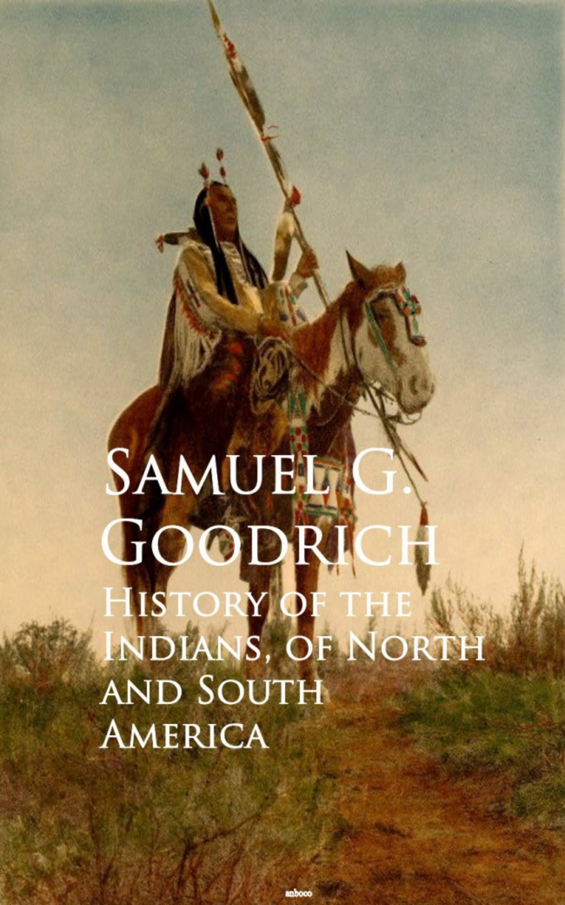 Samuel G. Goodrich History of the Indians, of North and South America the democratic developmental state north south perspectives