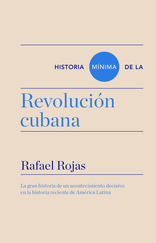 Rafael Rojas Historia mínima de la revolución cubana general yanis macriyanis memorias de la revolución griega de 1821