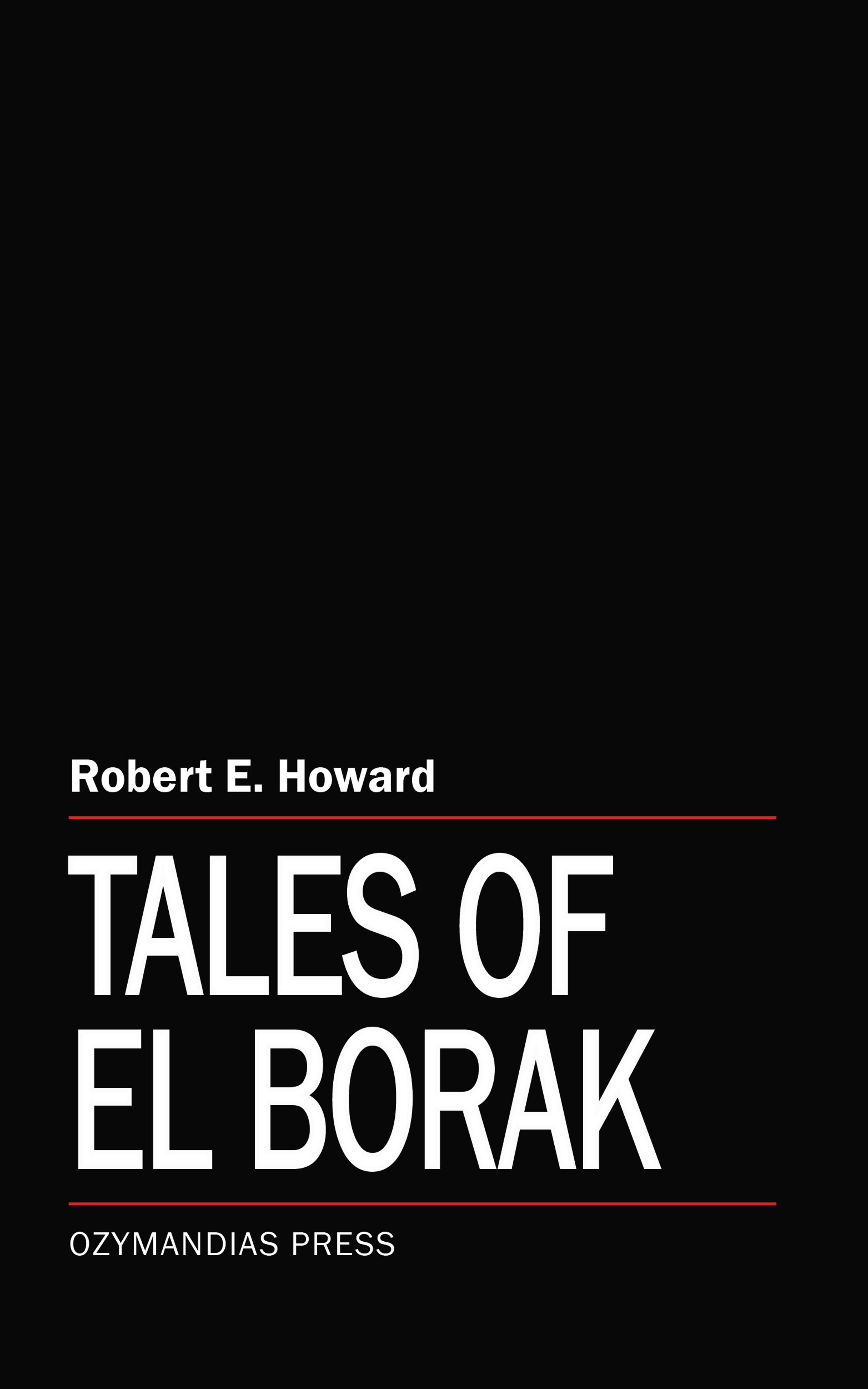 Robert E. Howard Tales of El Borak h p lovecraft robert e howard a means to freedom the letters of h p lovecraft and robert e howard volume 1