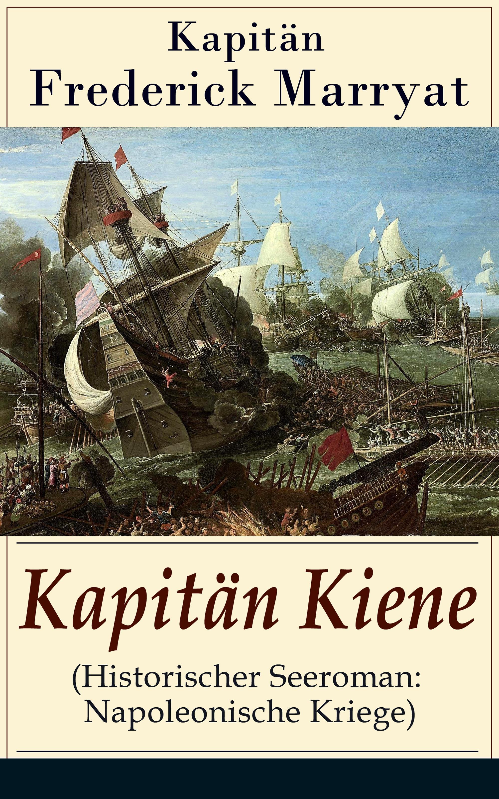 Kapitän Frederick Marryat Kapitän Kiene (Historischer Seeroman: Napoleonische Kriege)