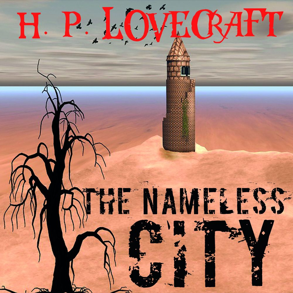 Говард Филлипс Лавкрафт The Nameless City kilian in the city of sin