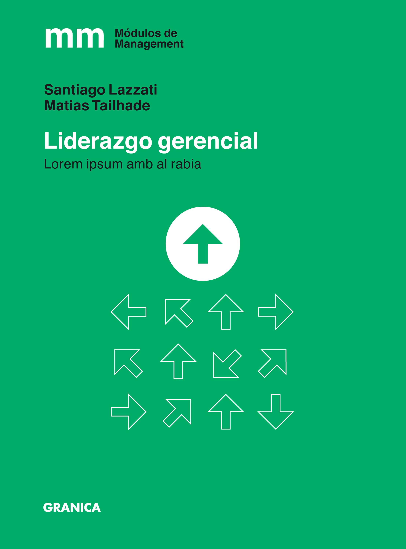 Santiago Lazzati Liderazgo gerencial pablo nachtigall inteligencia emocional en la empresa como desarrollar un liderazgo optimo