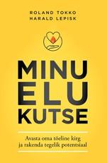 цена Roland Tokko Ja Harald Lepisk Minu elu kutse онлайн в 2017 году