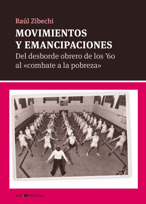 Raúl Zibechi Movimientos y emancipaciones caos calmo