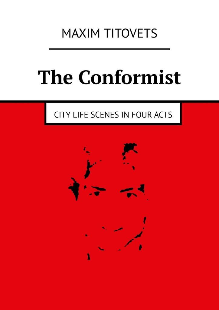 цена на Maxim Titovets The Conformist. City life scenes infouracts