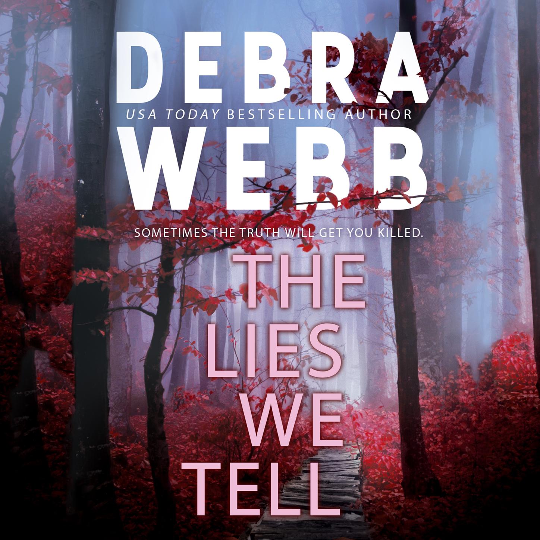 Debra Webb The Lies We Tell (Unabridged) more stories we tell