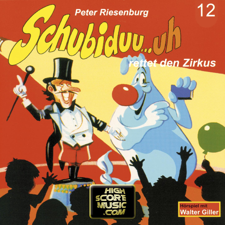 Peter Riesenburg Schubiduu...uh, Folge 12: Schubiduu...uh - rettet den Zirkus цена 2017