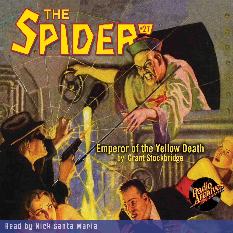 Grant Stockbridge Emperor of the Yellow Death - The Spider 27 (Unabridged) harold ward the shriveling murders doctor death 3 unabridged