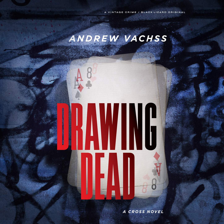 Andrew Vachss Drawing Dead - A Cross Novel (Unabridged) mark sennen cut dead a di charlotte savage novel