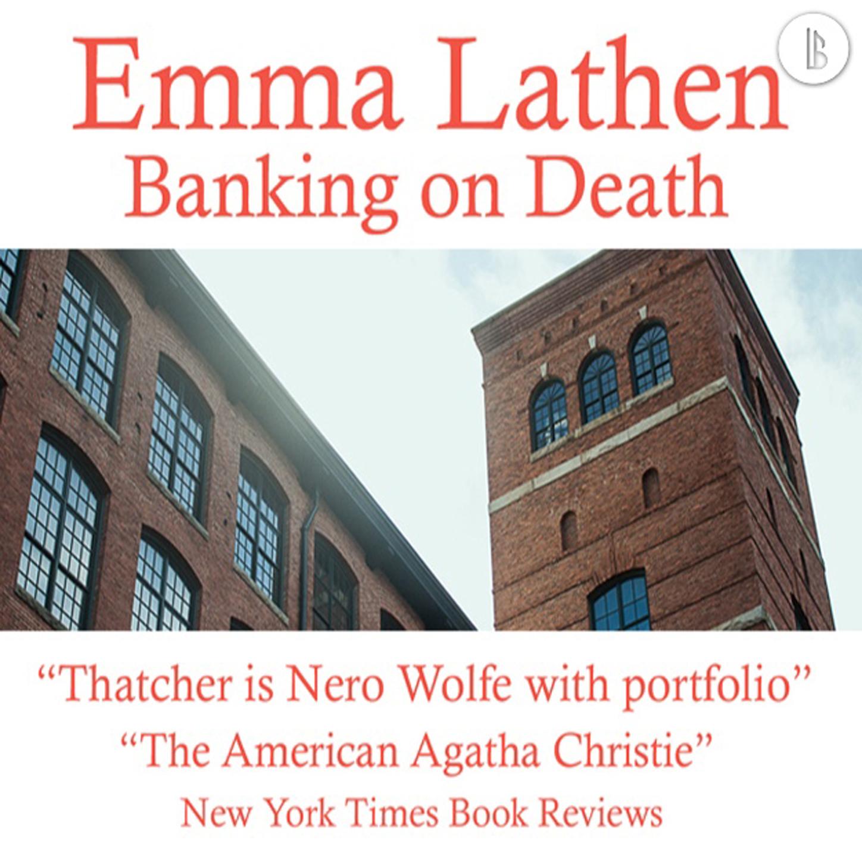 Emma Lathen Banking on Death - The Emma Lathen Booktrack Edition, Book 1 цена 2017