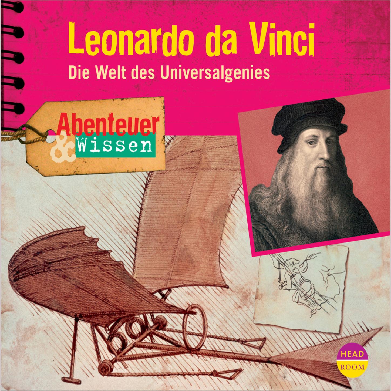 Berit Hempel Leonardo da Vinci - Die Welt des Universalgenies - Abenteuer & Wissen (Ungekürzt) berit renser seitse maailma