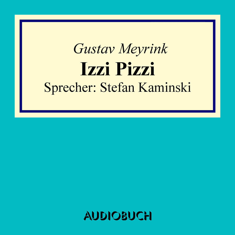 цена Gustav Meyrink Izzi Pizzi онлайн в 2017 году