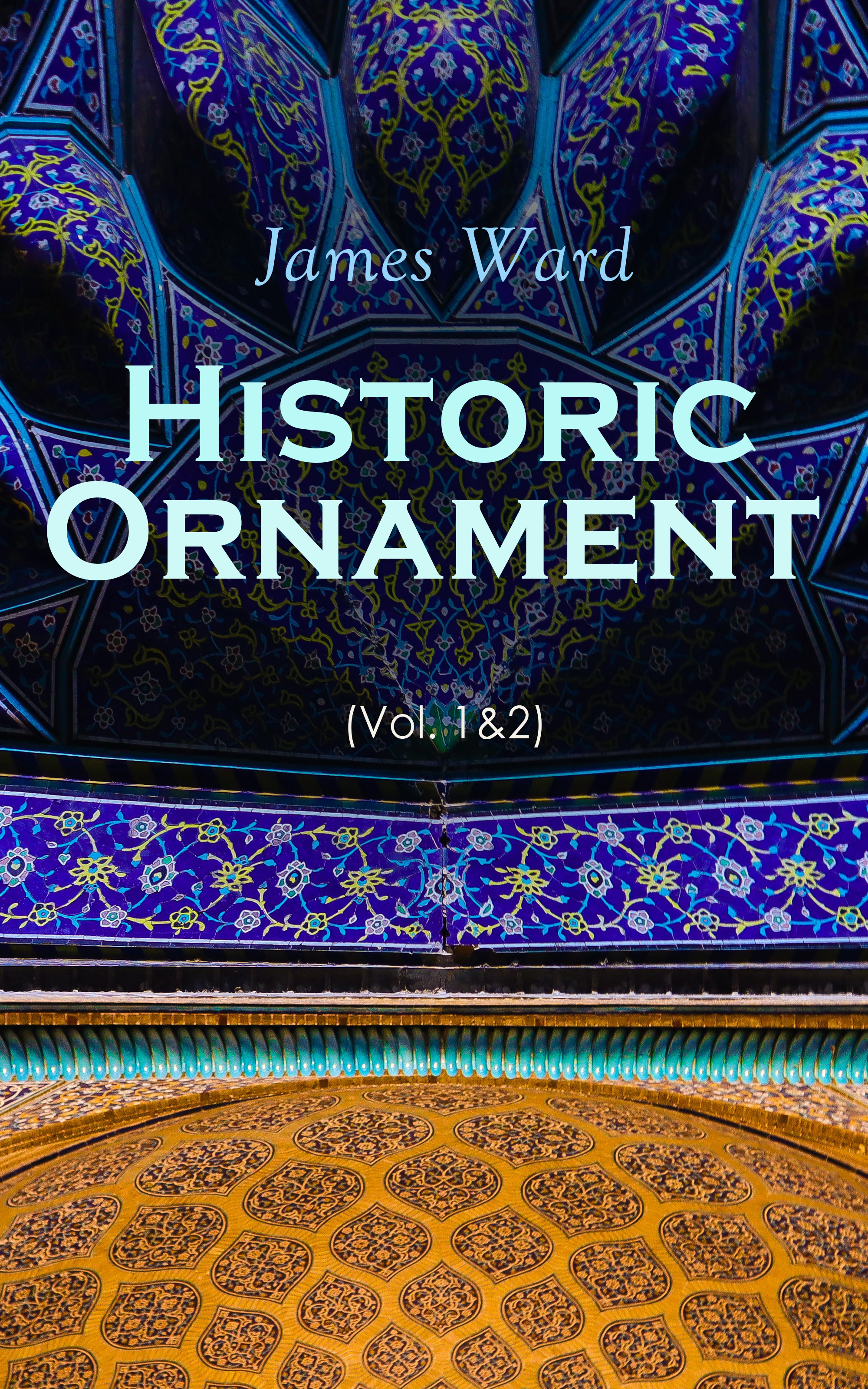 James M Ward Historic Ornament (Vol. 1&2)