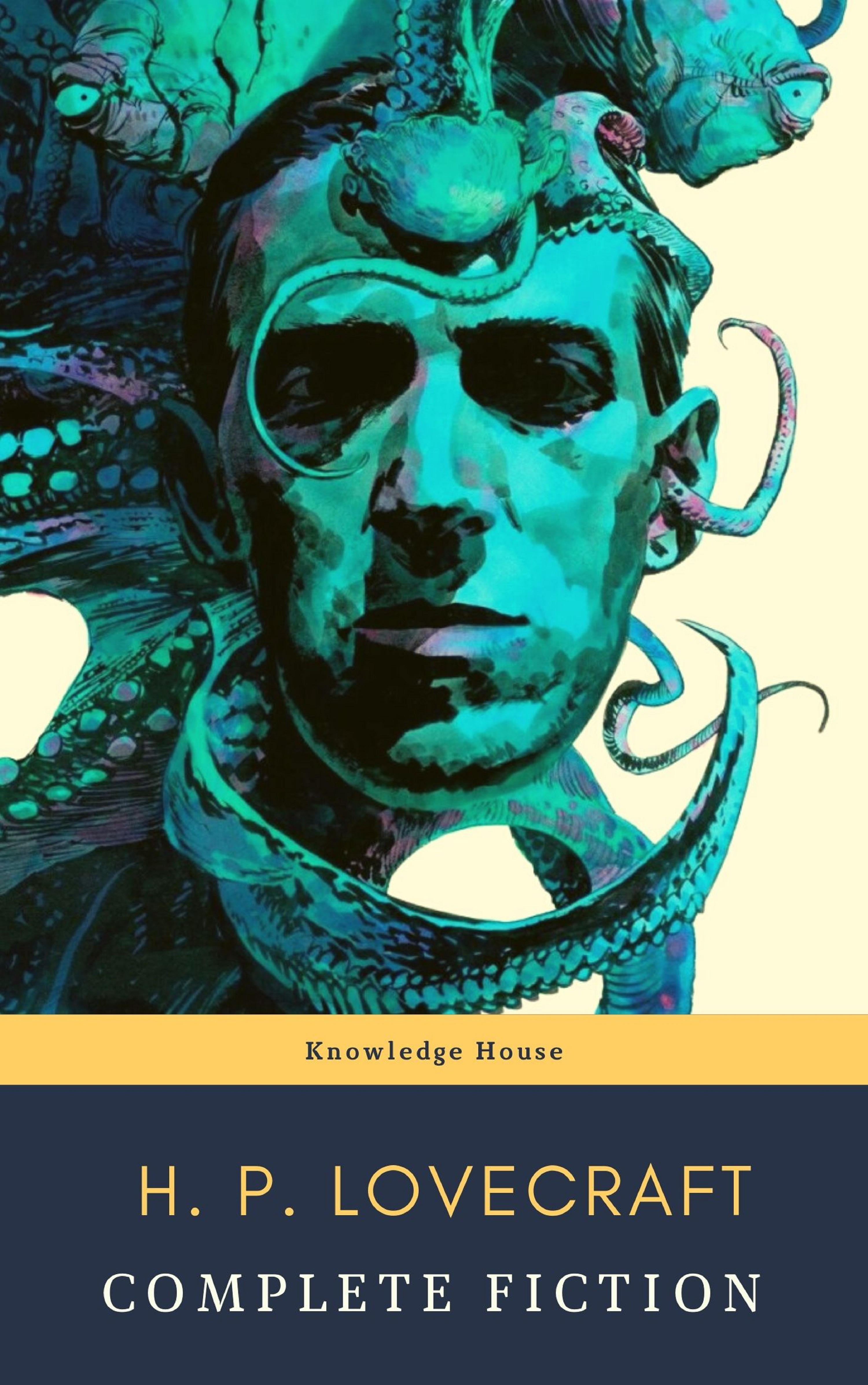 Knowledge house The Complete Fiction of H. P. Lovecraft: At the Mountains of Madness, The Call of Cthulhu the goldfinch