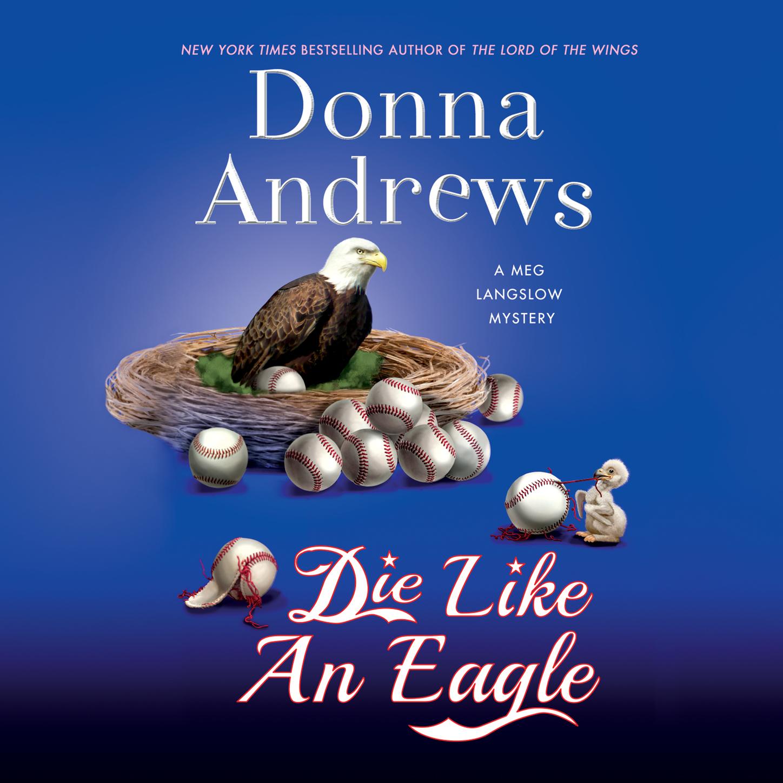 Die Like an Eagle - A Meg Langslow Mystery, Book 20 (Unabridged)