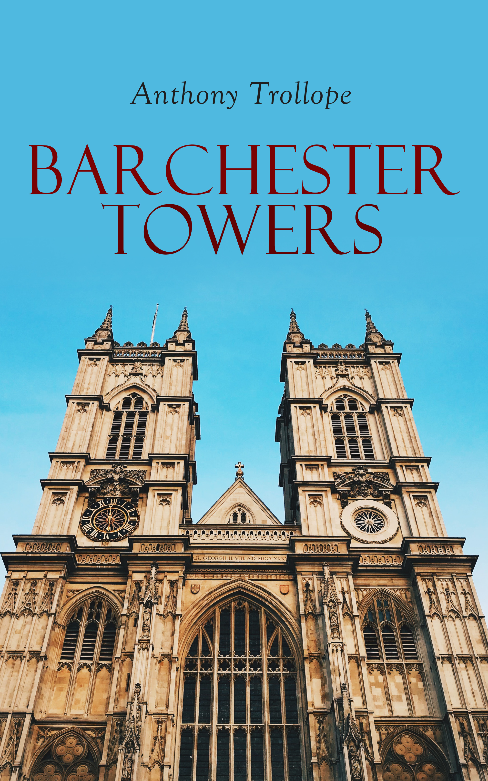 Anthony Trollope Barchester Towers william hale hale account of the executors of richard bishop of london 1303 and of the executors of thomas bishop of exeter 1310 latin edition