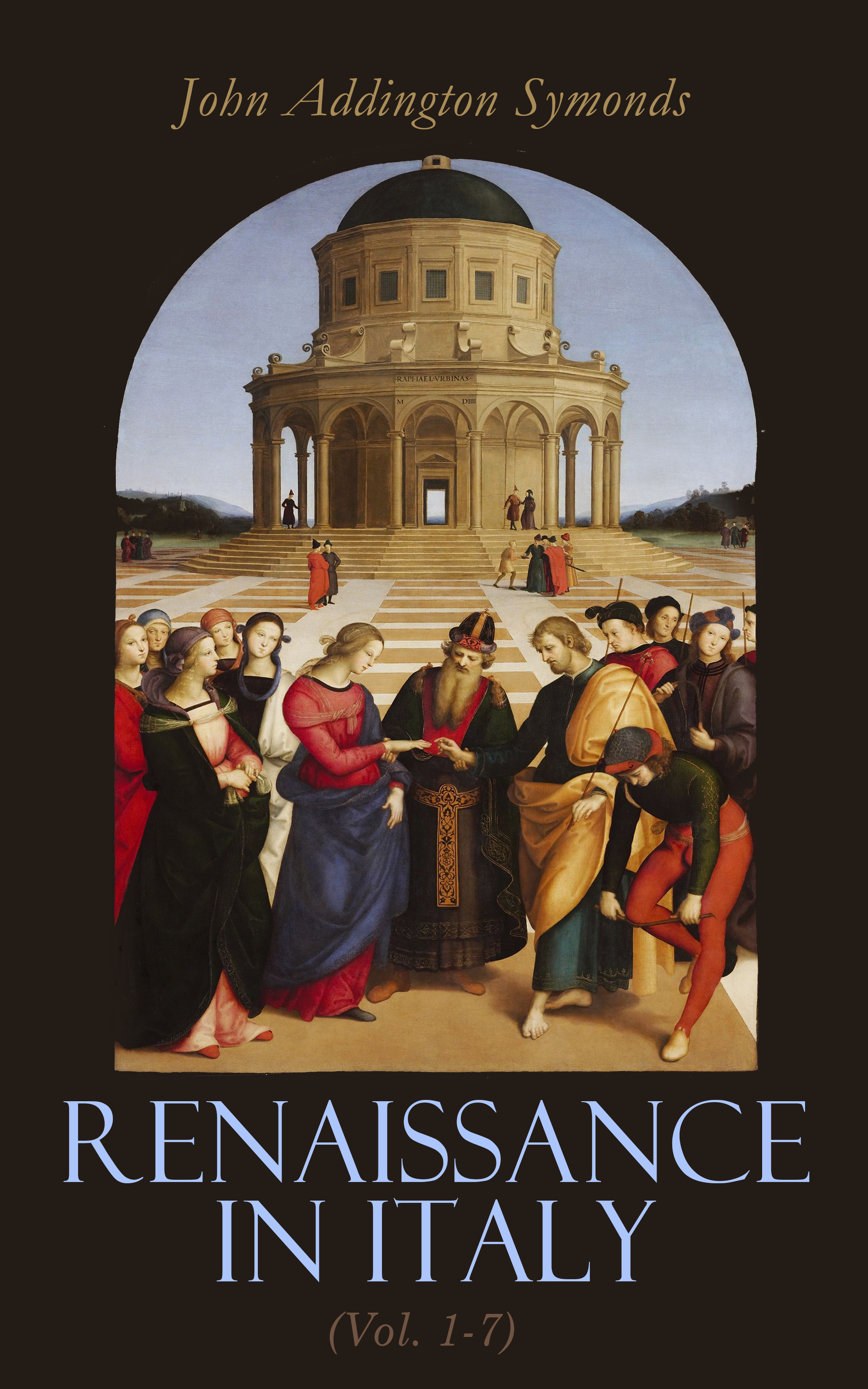 John Addington Symonds Renaissance in Italy (Vol. 1-7) the presbyterian historical almanac and annual remembrancer of the church volume v 1