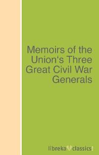 Philip Henry Sheridan Memoirs of the Union's Three Great Civil War Generals matthew robert payne great cloud of witnesses speak god s generals