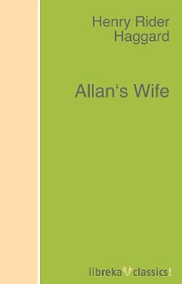 цена H. Rider Haggard Allan's Wife онлайн в 2017 году