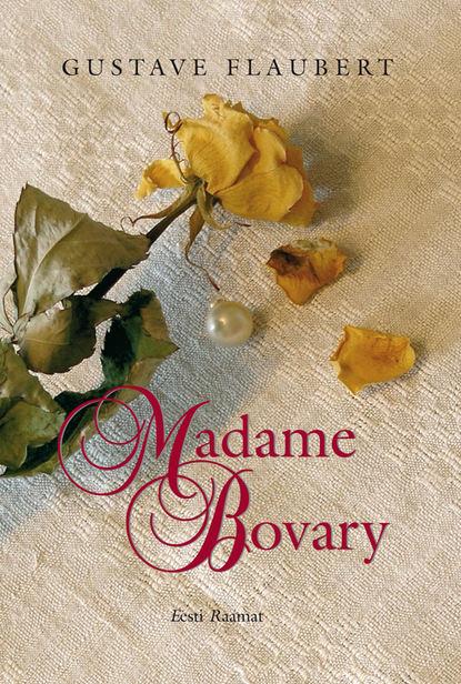 Gustave Flaubert Madame Bovary gustave flaubert madame bovary