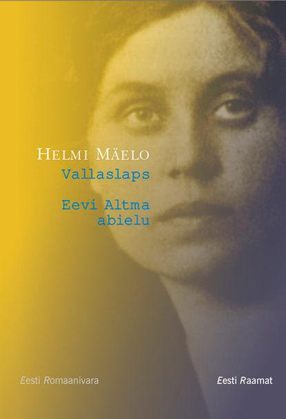 Helmi M?elo — Vallaslaps. Eevi Altma abielu