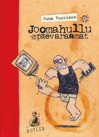 Juha Vuorinen — Joomahullu p?evaraamat