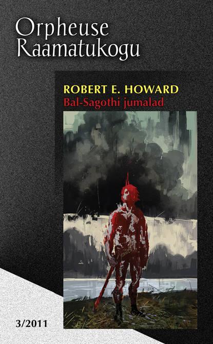 Robert E. Howard Bal-Sagothi jumalad eva luts nõiad ja hiiglased iiri muinasjutte