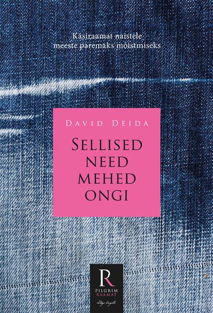 David Deida Sellised need mehed ongi ид лев развивающая книга с наклейками волшебные квадратики холодное сердце