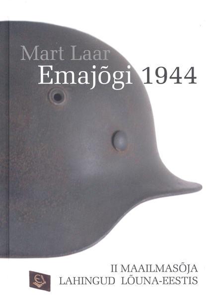Mart Laar Emajõgi 1944 mart laar me olime eesti sõdurid