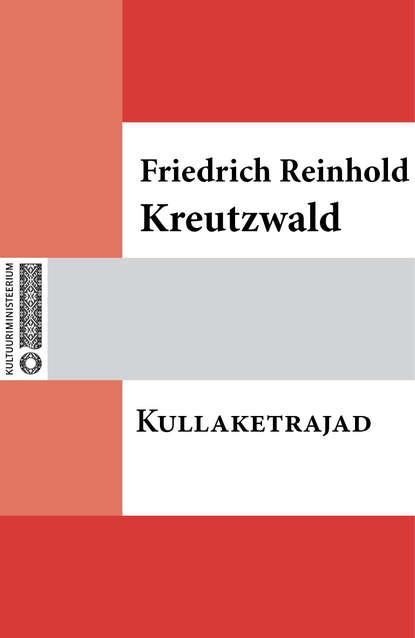 Friedrich Reinhold Kreutzwald Kullaketrajad reinhold kleiner supraleitung