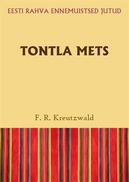 Friedrich Reinhold Kreutzwald Tontla mets цена 2017