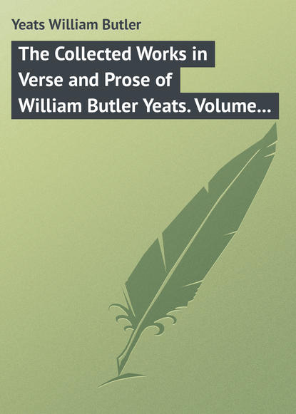 William Butler Yeats The Collected Works in Verse and Prose of William Butler Yeats. Volume 8 of 8. Discoveries. Edmund Spenser. Poetry and Tradition; and Other Essays. Bibliography william butler yeats the collected works in verse and prose of william butler yeats volume 6 of 8 ideas of good and evil