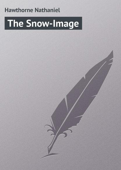Натаниель Готорн The Snow-Image недорого