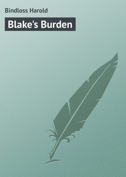 Bindloss Harold Blake's Burden недорого