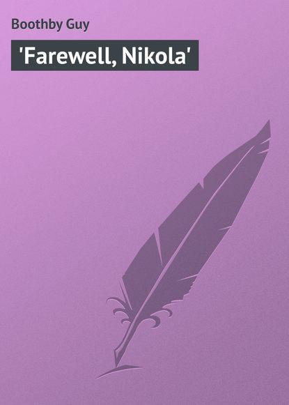Boothby Guy 'Farewell, Nikola' donald mackay scotland farewell