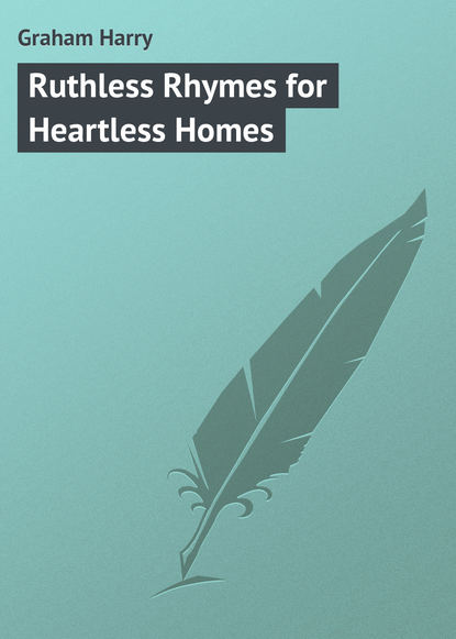 Graham Harry Ruthless Rhymes for Heartless Homes ruthless